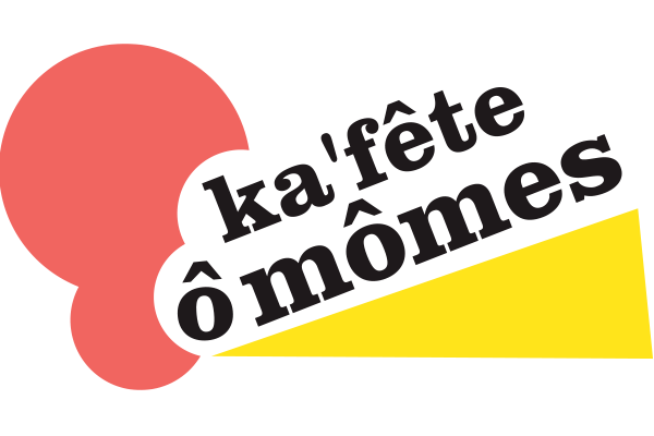 Ka'Fête ô Mômes